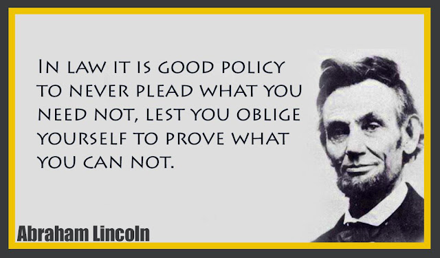 In law it is good policy to never plead what you need not Abraham Lincoln quotes