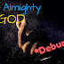 The almighty GOD: Debunked