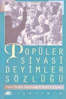 Alper Sedat Aslandaş & Baskın Bıçakçı - Popüler Siyasi Deyimler Sözlüğü