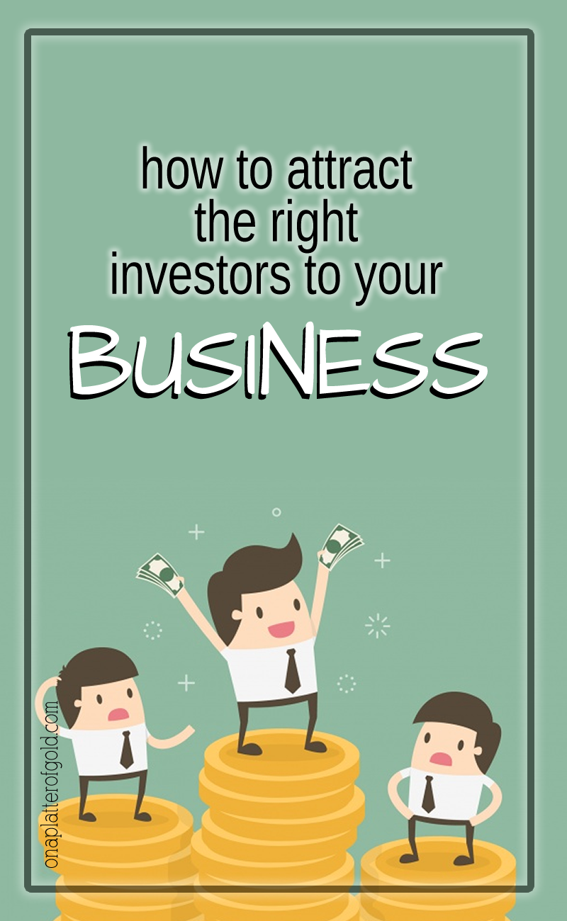 Initial Steps to Take to Attract the right Investors to Your Business