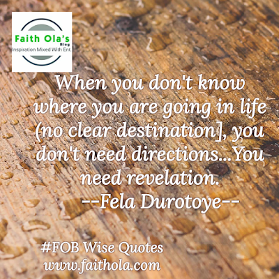 Wise Quotes By Fela Durotooye