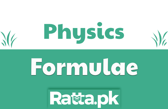 Physics Formulas related to all topics for Entry Test preparations - MDCAT, ECAT etc.