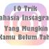 10 Trik Rahasia Instagram yang Kamu Mungkin Belum Tahu