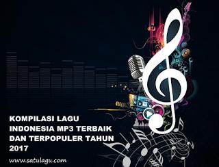 Download Kompilasi Lagu Indo Mp3 Terbaik Dan terpopuler 2017