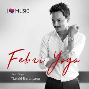 Febri Yoga - Lelaki Beruntung