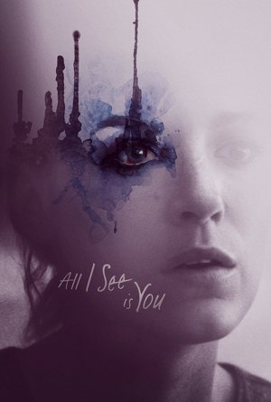 Poster All I See Is You 2016