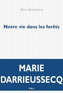 Notre vie dans les forêts - Marie Darrieussecq