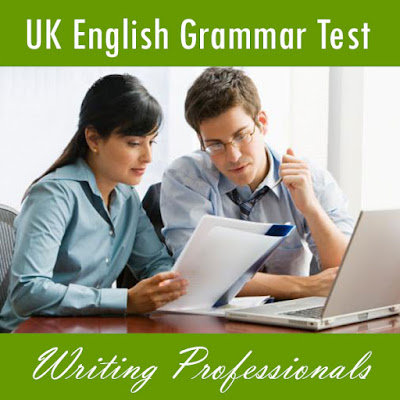 Upwork UK ENGLISH GRAMMAR TEST (FOR WRITING PROFESSIONALS) 2016