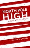 "BUY ""North Pole High: A Rebel Without a Claus"" by Candace Jane Kringle in paperback and electronic editions at Amazon, Barnes & Noble, Book Depository, Books-A-Million, Google Play, and thousands of major online and offline retailers in the U.S., Canada, Mexico, Brazil, India, Australia, U.K. Germany, France, Italy, Spain, and Japan."