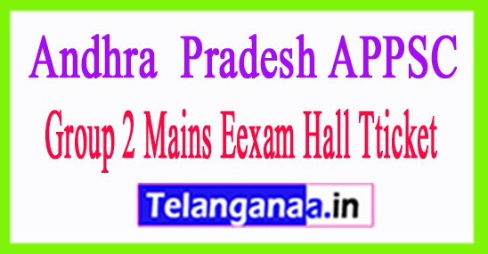APPSC Group 2 Hall Tickets for Main Exams 2018- Download@ www.psc.ap.gov.in