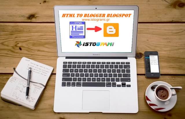 Blogspot theme desigh - Convert HTML to Blogger XML