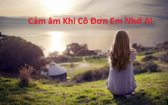 Cam Am Khi Co Don Em Nho Ai