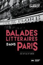 Balades littéraires dans Paris de  Jean-Christophe Sarrot