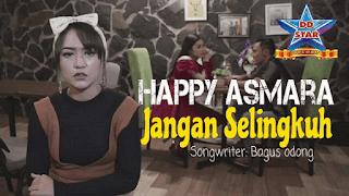 Lirik Lagu Jangan Selingkuh - Happy Asmara