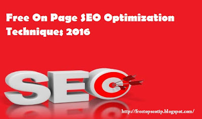 Free On Page SEO Optimization Techniques 2016