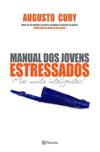 Manual dos jovens estressados Mas muito inteligentes Augusto Cury