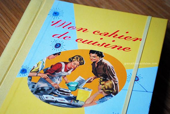 Mon Joli Cahier De Cuisine Au Look Retro Louise Grenadine Blog