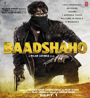Baadshaho 2017: Movie Star Cast, Story, Trailer, Budget & Release Date