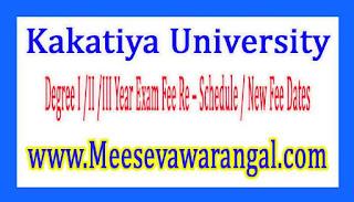 Kakatiya University Degree I /II /III Year Exam Fee Re–Schedule / New Fee Dates 2017
