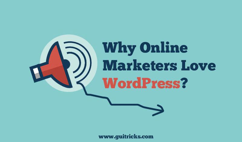 Why Online Marketers Love WordPress