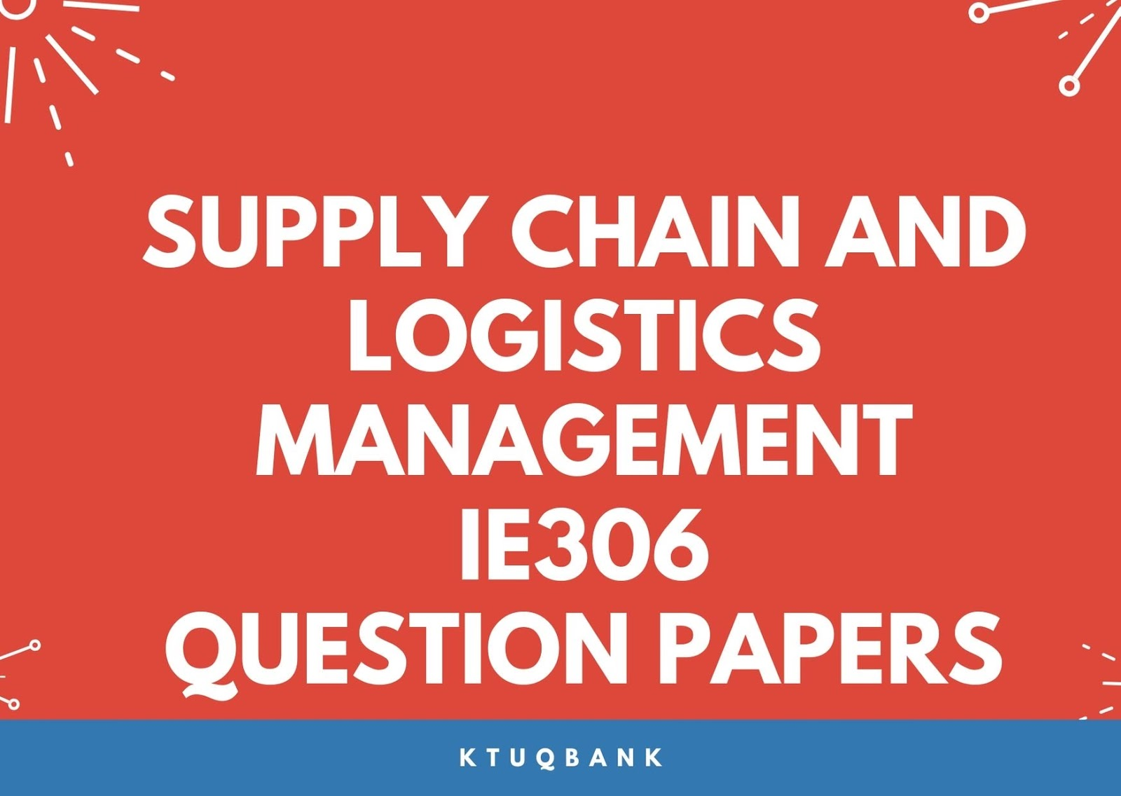 Supply Chain and Logistics Management | IE306 | Question Papers (2015 batch)