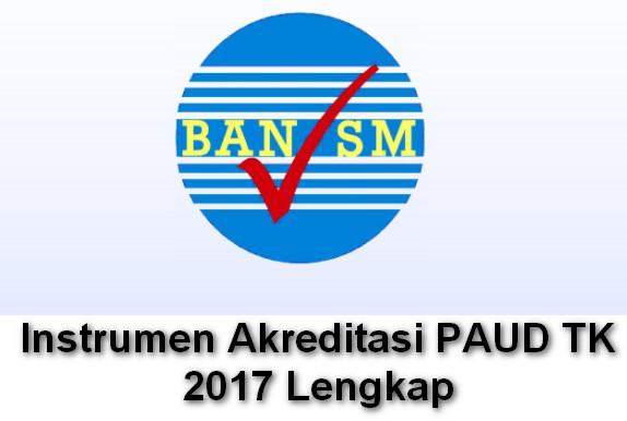 Instrumen Akreditasi PAUD TK 2017 Lengkap