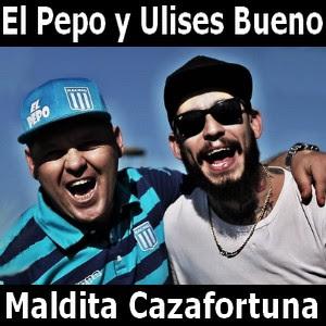 El Pepo y Ulises Bueno - Maldita Cazafortuna
