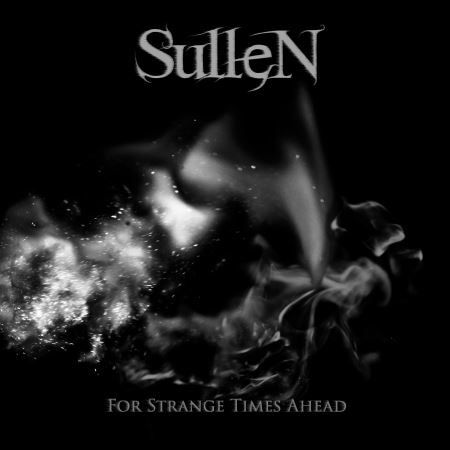 "THE SULLEN: Ακούστε το νέο single ""For Strange Times Ahead"""