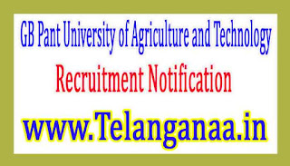 GB Pant University of Agriculture and TechnologyGBPUAT Recruitment Notification 2017