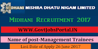 Mishra Dhatu Nigam Limited Recruitment 2017– Management Trainees