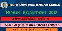 Mishra Dhatu Nigam Limited Recruitment 2017– Management Trainees
