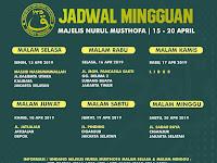 Jadwal Majlis Nurul Musthofa Minggu ini, 15 - 20 April 2019