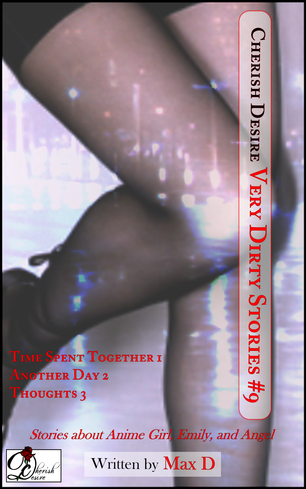 Cherish Desire: Very Dirty Stories #9, Max D, erotica