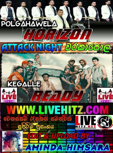 POLGAHAWELA HORIZON & READY ATTACK SHOW LIVE IN WARAKAPOLA 2018