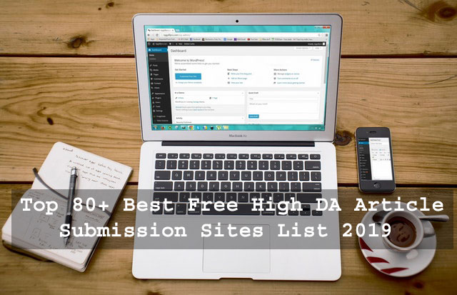 Top 80+ Best Free High DA Article Submission Sites List 2019 (Updated) For SEO