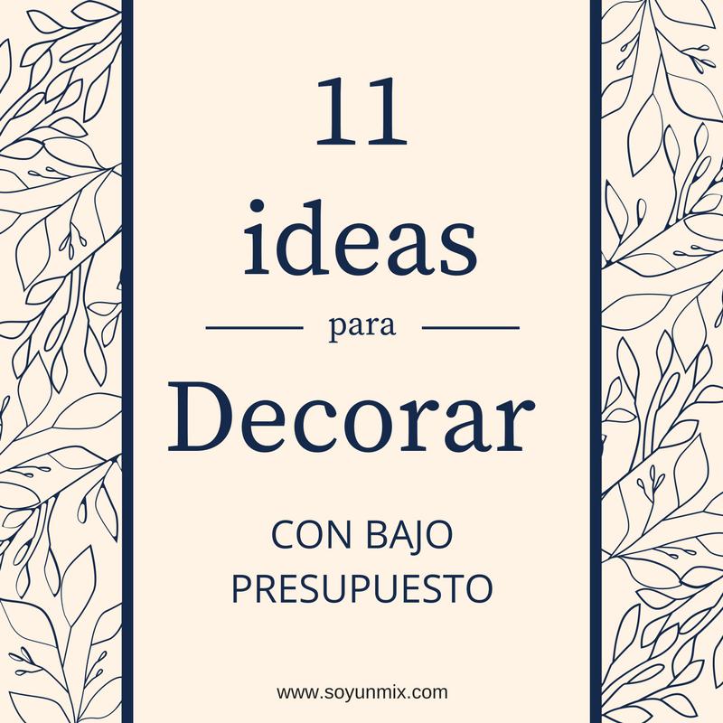 11 ideas para decorar con bajo presupuesto. / Soy un Mix!