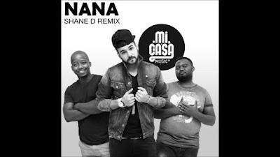 Mi Casa - Nana (Shane D Remix)
