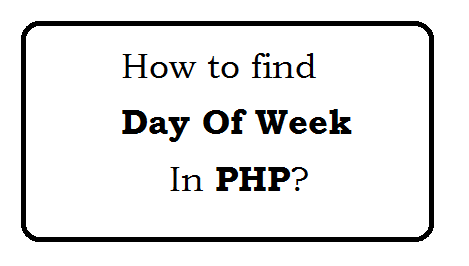 How to find day of week in php?