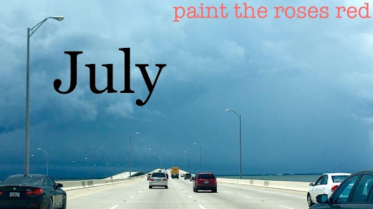 July - Paint the Roses Red