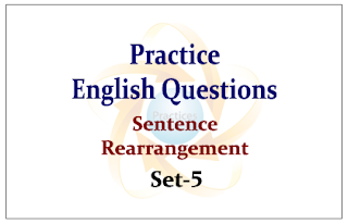 Practice English Questions (Sentence Rearrangement) for Upcoming Bank PO and Clerk Exams 2015 Set-5