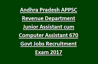Andhra Pradesh APPSC Revenue Department Junior Assistant cum Computer Assistant 670 Govt Jobs Recruitment Exam 2017