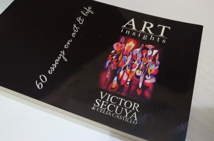 ART Insights, 60 essays on art and life   by Victor Secuya and Celia Castillo
