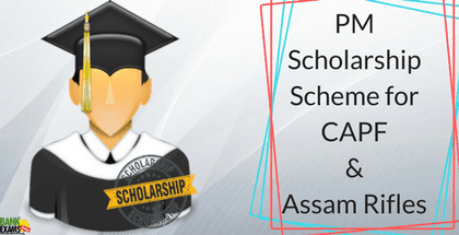 PM Scholarship Scheme for CAPF and Assam Rifles