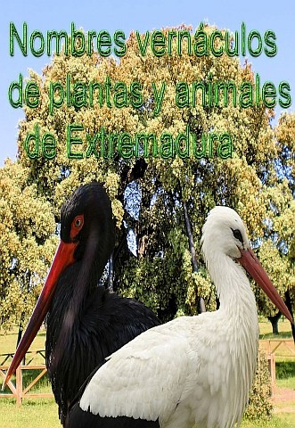 NOMBRES VERNÁCULOS DE ANIMALES, PLANTAS Y FRUTOS DE LA BAJA EXTREMADURA