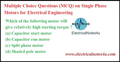 MCQ on Single Phase Motors for Electrical Engineering