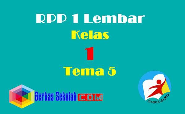 RPP 1 Lembar Kelas 1 Tema 5 Semester 2 K13 Revisi 2020