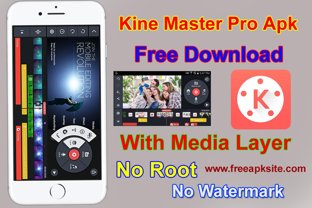 Kine Master Pro Apk | No Watermark-No Root - Free APK Site