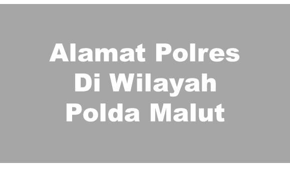 Alamat Lengkap Polres Di Wilayah Polda Maluku Utara