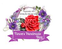 http://flowershandmadeblog.blogspot.com/2017/02/wyzwanie03-kwiaty-dla-niejdla-niego.html