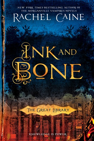 Ink And Bone Rachel Caine